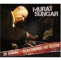 Murat Sungar - Son Darbe ve Ötesi