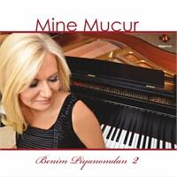 Mine Mucur - Benim Piyanomdan 2