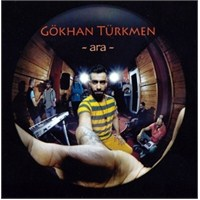 Gökhan Türkmen - Ara