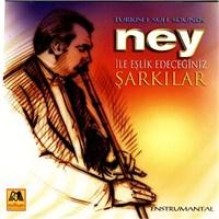 Türk Müziğinde Ney İle Eşlik Edeceğiniz Şarkılar (Enstrumental)