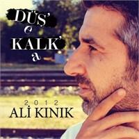 Ali Kınık - Düşe Kalka