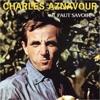 Charles Aznavour - Il Faut Savoir Cd