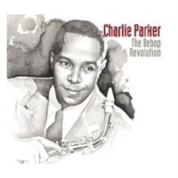 Charlie Parker - The Bebop Revolution - 6 Cd