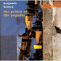 Benjamin Britten - The Prince Of The Pagodas - 2 Cd
