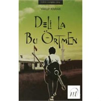 Deli La Bu Örtmen - Yakup Kıvrak