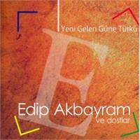 Edip Akbayram - Yeni Gelen Güne Türkü (Plak)
