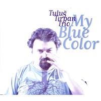 Tuluğ Tırpan Trio - My Blue Color