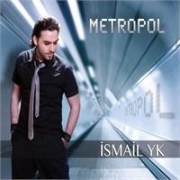 İsmail Yk - Metropol