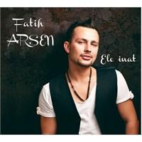 Fatih Arsen - Ele İnat