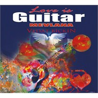 Vedat Biçkin - Love Is Guitar Mevlana