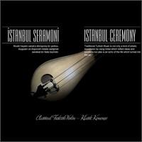 İstanbul Seramoni - Klasik Kemençe