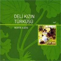 Sezen Aksu - Deli Kızın Türküsü (CD)