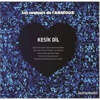 Les Couleurs De I'Anatolia - Kesik Dil