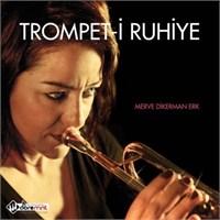 Merve Dikerman Erk - Trompet-İ Ruhiye