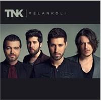 TNK - Melankoli