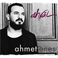 Ahmet Enes - Ahvâl