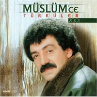 Müslüm Gürses - Müslüm`ce Türküler