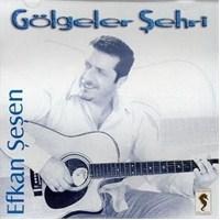 Efkan Şeşen - Gölgeler Şehri