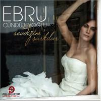 Ebru Cündübeyoğlu - Sevdiğim Şarkılar