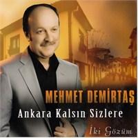 Mehmet Demirtaş - Ankara Kalsın Sizlere İki Gözüm