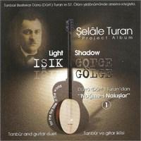 Işık Gölge - Dürri Turan'dan Nağme-i Nakışlar