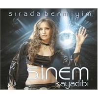 Sinem Kayadibi - Sırada Benmiyim