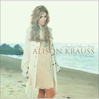 Alison Krauss - A Hundred Miles or More a Collection