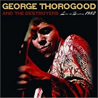 George Thorogood - Live in Boston