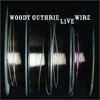 Woody Guthrie - The Live Wire