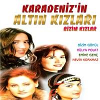 Karadenizin Altın Kızları - Bizim Kızlar