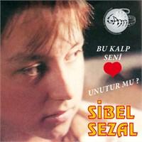 Sibel Sezal - Bu Kalp Seni Unutur Mu?