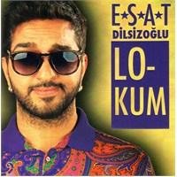 Esat Dilsizoğlu - Lokum