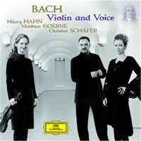 Hilary Hahn And Mattias Goerne And Christine Schafer - Bach - Violin And Voice