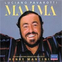 Lucıano Pavarottı - Mamma,Henry Mancını