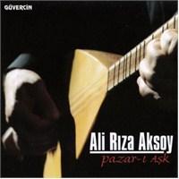 Ali Rıza Aksoy - Pazar-ı Aşk