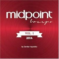 Various Artist - Midpoint Lounge 2014 Vol.1 By Serdar Ayyıldız