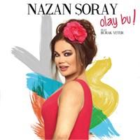 Nazan Şoray - Olay Bu