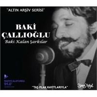 Baki Çallıoğlu - Baki Kalan Şarkılar (CD)
