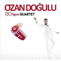 Ozan Doğulu - 130 Bpm Quartet