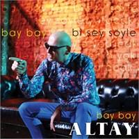 Altay - Bay Bay