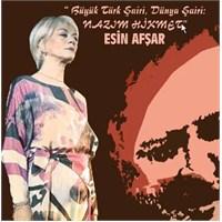 Esin Afşar - Büyük Türk Şairi, Dünya Şairi: Nazım Hikmet
