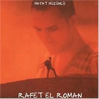 Rafet El Roman - Hayat Hüzünlü
