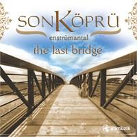 Son Köprü - The Last Bridge
