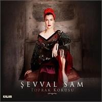 Şevval Sam - Toprak Kokusu