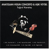 Tuğrul Karataş - Anatolian Violin Concerto & Aşık Veysel