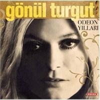 Gönül Turgut - Odeon Yılları