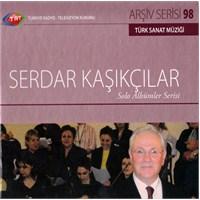 TRT Arşiv Serisi 098: Serdar Kaşıkçılar / Solo Albümler Serisi