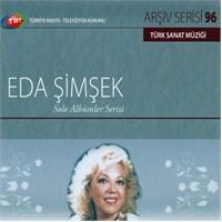 TRT Arşiv Serisi 096: Eda Şimşek - Solo Albümler Serisi