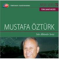TRT Arşiv Serisi 072: Mustafa Öztürk - Solo Albümler Serisi