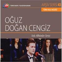 TRT Arşiv Serisi 043: Oğuz Doğan Cengiz - Solo Albümler Serisi